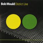 MOULD, Bob - District Line (Front Cover)