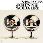 MS JOHN SODA - Notes & The Like (Front Cover)