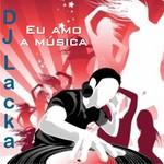 DJ LACKA - Eu Amo A Musica (Front Cover)