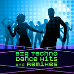 Big Techno Dance Hits & Remixes