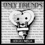 MEGA, Sergio feat STORM TARRION - Only Friends (Back Cover)
