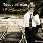 YUCATAN - Mesoamerican EP (Back Cover)