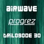AIRWAVE/VARIOUS - Progrez - Trilosode 30 (Front Cover)