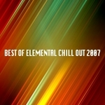 VARIOUS - Best Of Elemental Chill Out 2007 (Front Cover)