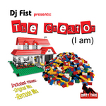 DJ FIST - The Creator (I Am) (Front Cover)