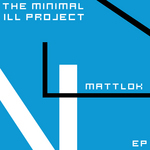 MattLok - The Mininal Ill Project EP (Back Cover)