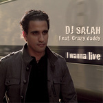 DJ SALAH feat CRAZY DADDY - I Wanna Live (Front Cover)