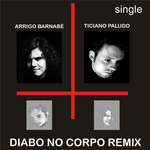 PALUDO, Ticiano feat ARRIGO BARNABE - Diabo No Corpo (Bossa Furiosa Remix) (Front Cover)