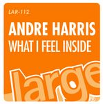 HARRIS, Andre - What I Feel Inside (Front Cover)
