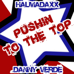 HALMADAXX & DANNY VERDE - Pushin To The Top (Front Cover)