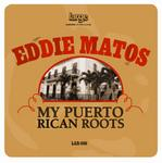 MATOS, Eddie - My Puerto Rican Roots (Front Cover)
