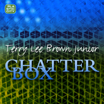 BROWN, Terry Lee Junior - Chatterbox (Front Cover)