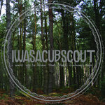 I WAS A CUB SCOUT - I Want You To Know That There Is Always Hope (Front Cover)