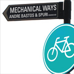 BASTOS, Andre/SPURI - Mechanical Ways (Front Cover)