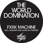 WORLD DOMINATION, The - F**k Machine (Front Cover)