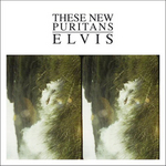 THESE NEW PURITANS - Elvis (Front Cover)