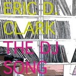 CLARK, Eric D - The DJ Song (Remixes) (Front Cover)