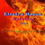 VARIOUS - Electro House Xplosion 2008 (Front Cover)