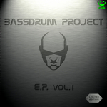 BASSDRUM PROJECT - Bassdrum Project Ep Vol 1 (Front Cover)