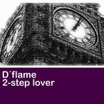 D'FLAME - 2-Step Lover (Front Cover)