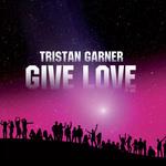 GARNER, Tristan - Give Love (Front Cover)
