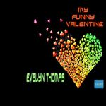 THOMAS, Evelyn - My Funny Valentine (Front Cover)
