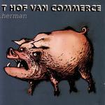 T HOF VAN COMMERCE - Herman (Front Cover)