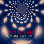 ASTRO NUTS - As Strong As The Sun (Front Cover)