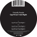 FRIENDLY PEOPLE - Cap N Can't Get Right (Front Cover)