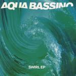 AQUA BASSINO - Swirl EP (Front Cover)