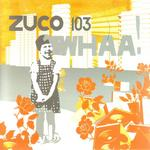 ZUCO 103 - Whaa! (Front Cover)
