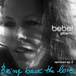 GILBERTO, Bebel - Bring Back The Love Remixes EP 2 (Front Cover)