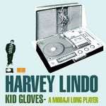 LINDO, Harvey - Kid Gloves - A Modaji Long Player (Front Cover)