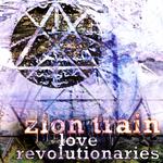 ZION TRAIN - Love Revolutionaries (Front Cover)