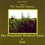 TASILLI PLAYERS, The - The Wonderful World Of Weed In Dub (Front Cover)