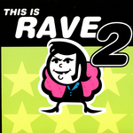 This Is Rave 2
