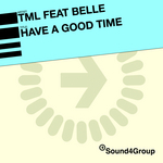 TML feat BELLE - Have A Good Time (Front Cover)