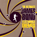 VARIOUS - The Ultimate James Bond Electronica Themes (Front Cover)
