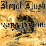 ROYAL FLUSH feat MOP - Worldwide (Part II) (Front Cover)
