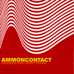 AMMONCONTACT - Sounds Like Everything (Front Cover)