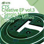 MINEO, Marcello/TORAS/SERGIO MEGA - CTS Creative EP Vol 3 (Back Cover)
