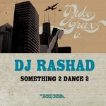 DJ RASHAD - Something 2 Dance 2 (Front Cover)