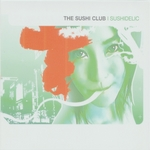 SUSHI CLUB, The - Sushidelic (Front Cover)