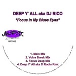 DEEPY'ALL aka DJ RICO - Focus In My Blues Eyes (Front Cover)