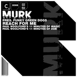 MURK presents FUNKY GREEN DOGS - Reach For Me (Front Cover)