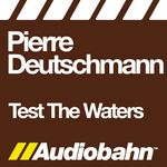 DEUTSCHMANN, Pierre - Test The Waters (Front Cover)
