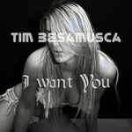 BESAMUSCA, Tim - I Want You (Front Cover)