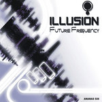 ILLUSION - Future Frequency EP (Front Cover)