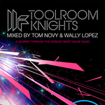 NOVY, Tom/WALLY LOPEZ/VARIOUS - Toolroom Knights mixed by Tom Novy & Wally Lopez (unmixed tracks) (Front Cover)
