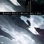 BAMBA BOYS - Where Do I Go (Front Cover)